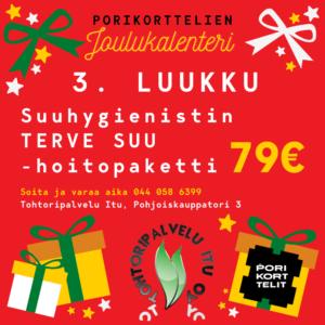 Porikorttelien joulukalenteri, luukku 3, Tohtoripalvelu Itu, Suuhygienistin hoitopaketti 79€ (norm. 89€)
